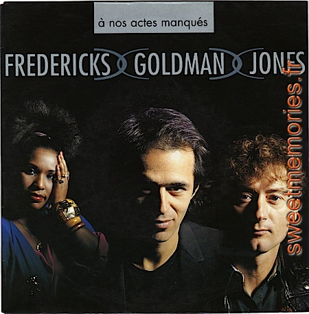 Fredericks-Goldman-Jones – A nos actes manqués
