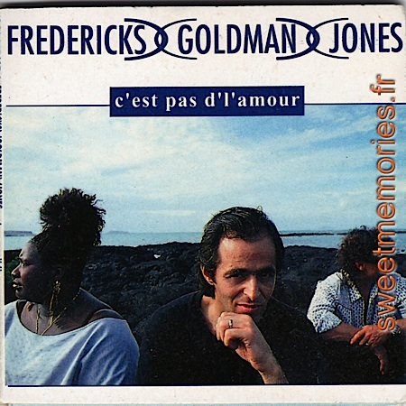 Fredericks-Goldman-Jones – C'est pas d'l'amour