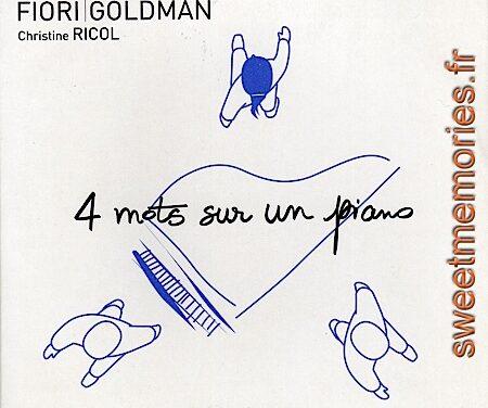 Goldman-Fiori – 4 mots sur un piano