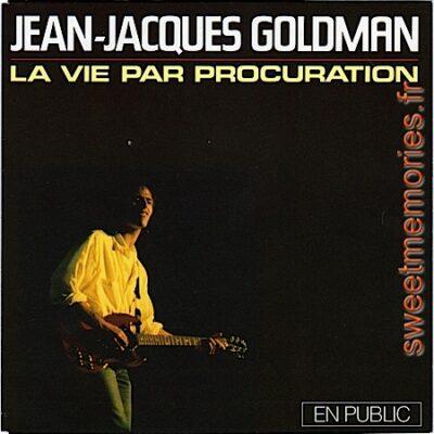 Jean-Jacques Goldman – La vie par procuration
