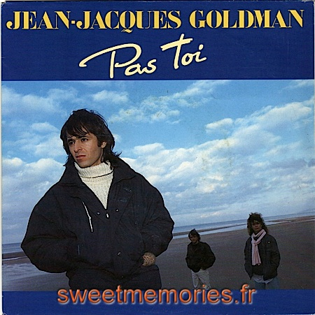 Jean-Jacques Goldman – Pas toi