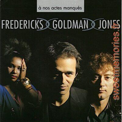 Fredericks-Goldman-Jones – A nos actes manqués