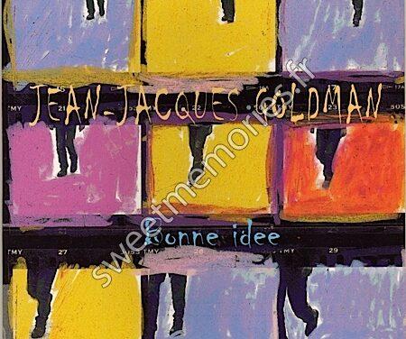 Jean-Jacques Goldman – Bonne idée