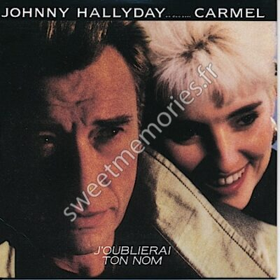Johnny Hallyday-Carmel – J'oublierai ton nom