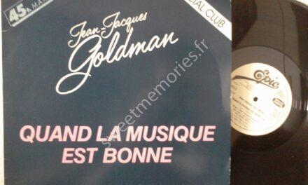 Jean-Jacques Goldman – Quand la musique est bonne