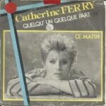 Catherine Ferry – Quelqu'un Quelque Part